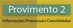 Provimento 2 - Informações Processuais Consolidadas